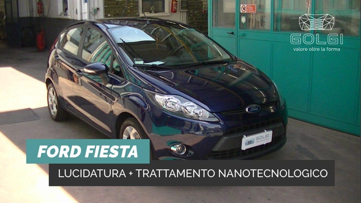 Lucidatura Auto + Trattamento Nanotecnologico - Ford Fiesta